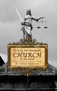 The Great and Abominable Church of the Devil by H. Verlan Andersen